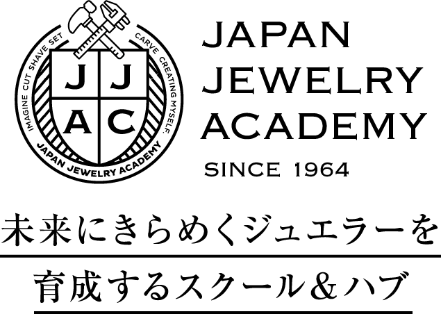 JAPAN JEWELRY ACADEMY / SINCE 1964 / 未来にきらめくジュエラーを育成するスクール&ハブ